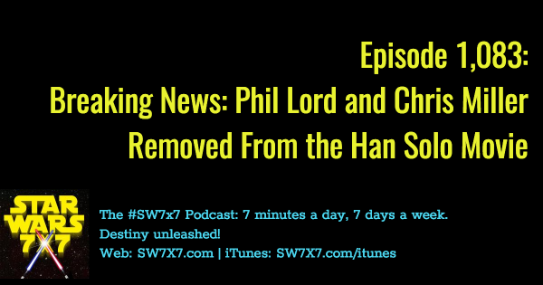 1083-phil-lord-chris-miller-han-solo-movie-fired
