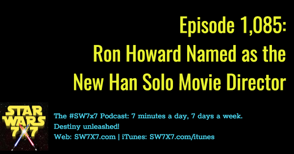 1085-ron-howard-han-solo-movie-hired