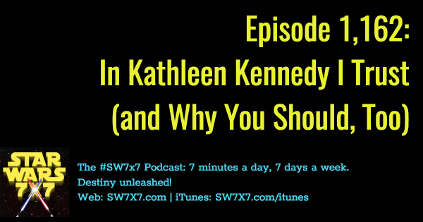 1162-in-kathleen-kennedy-i-trust-star-wars