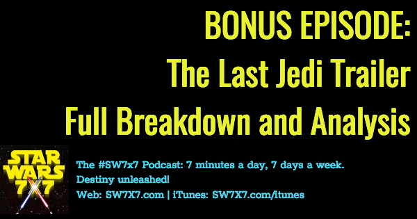 1194b-bonus-episode-the-last-jedi-trailer-breakdown-analysis