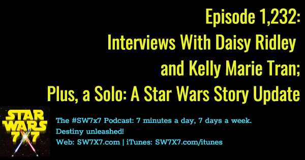 1232-daisy-ridley-kelly-marie-tran-interviews