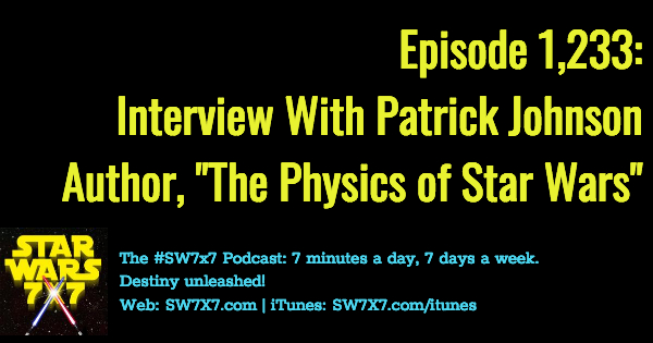 1233-interview-patrick-johnson-physics-of-star-wars