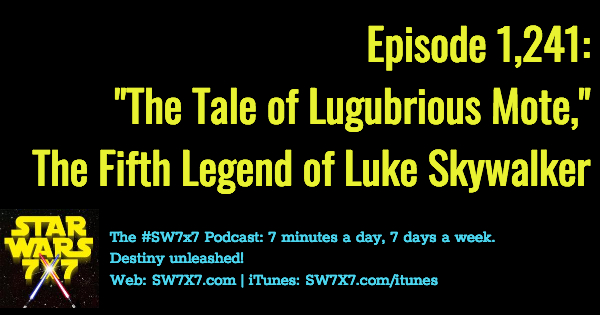 1241-tale-of-lugubrious-mote-legend-luke-skywalker