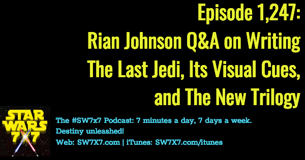 1247-rian-johnson-writing-the-last-jedi