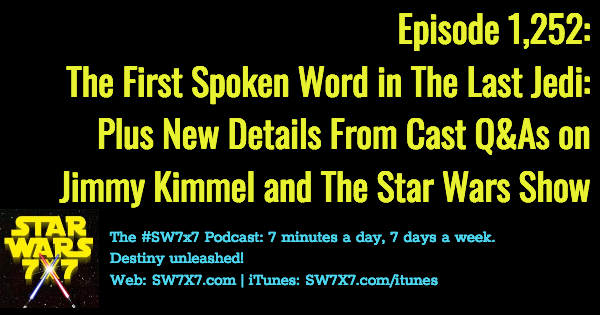1252-the-first-spoken-word-in-the-last-jedi