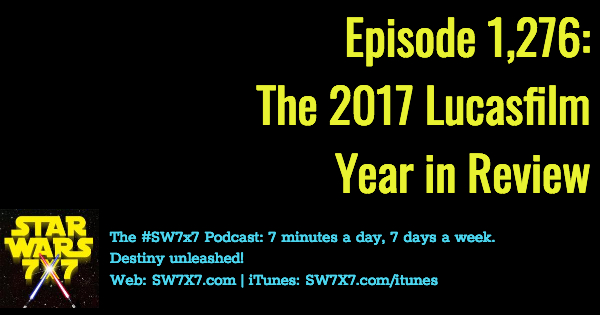 1276-star-wars-lucasfilm-year-in-review-2017