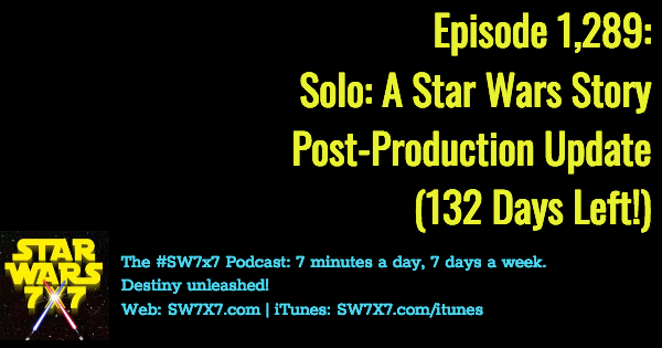 1289-solo-a-star-wars-story-post-production-update