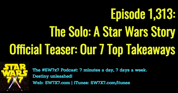 1313-solo-a-star-wars-story-official-teaser-breakdown