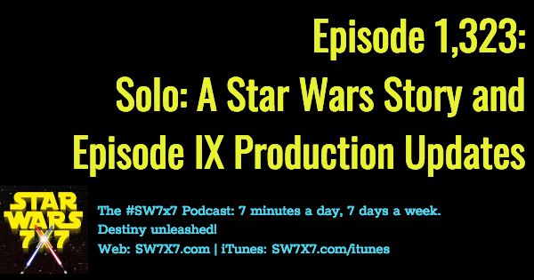 1323-solo-a-star-wars-story-episode-ix-production-updates