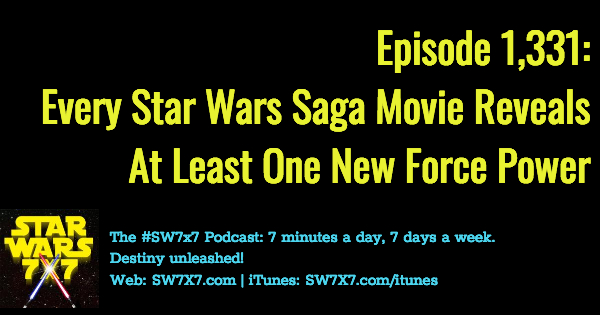 1331-new-force-power-every-star-wars-saga-movie