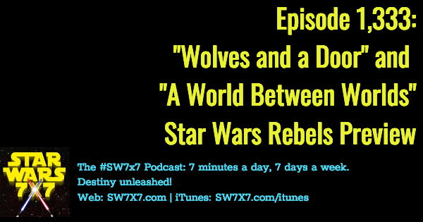 1333-star-wars-rebels-wolves-door-world-between-worlds-previews