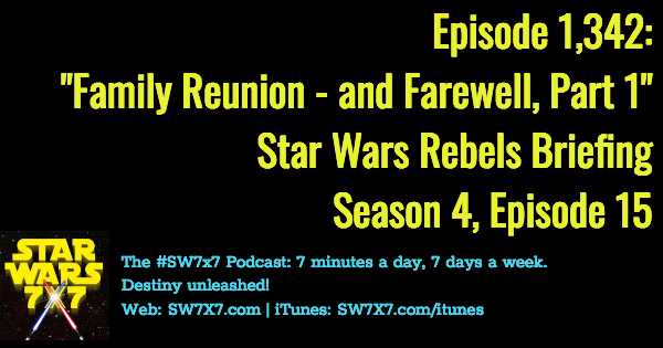 1342-star-wars-rebels-briefing-family-reunion-and-farewell-part-1