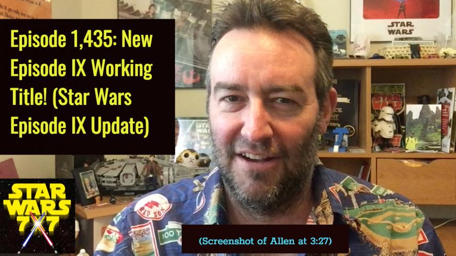 Episode 1,435: New Episode IX Working Title! (Star Wars Episode IX Update)