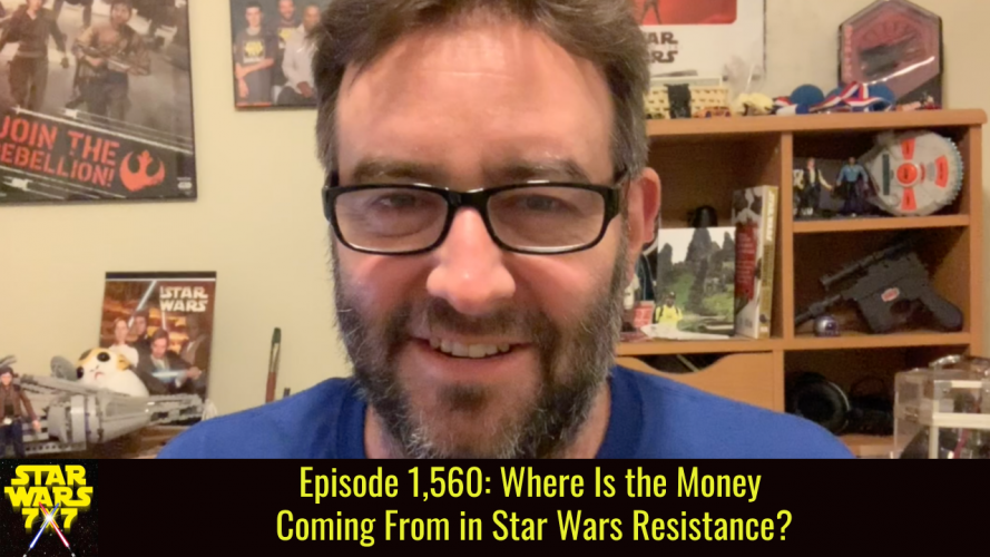 Episode 1,560: Where Is the Money Coming From in Star Wars Resistance?