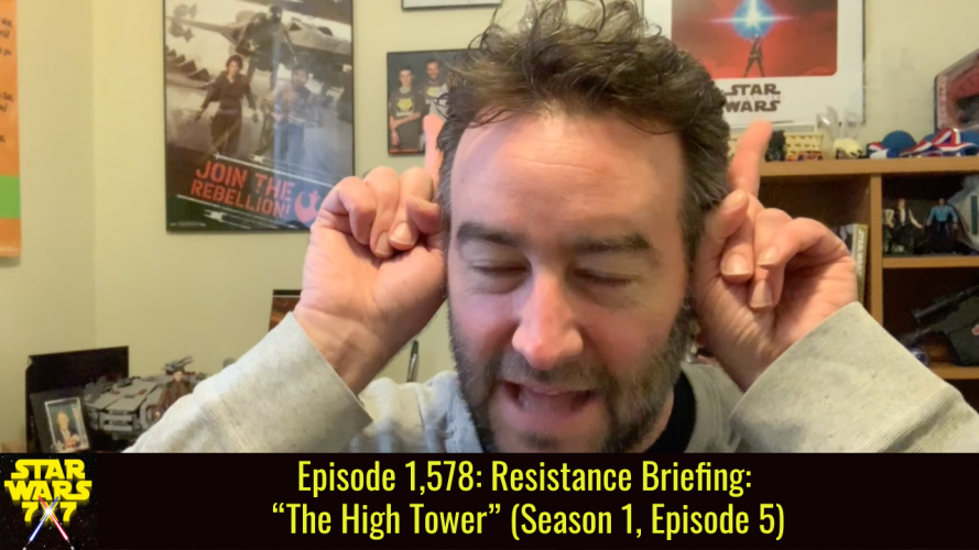 "Episode 1,578: Resistance Briefing: ""The High Tower"" (Season 1, Episode 5)"