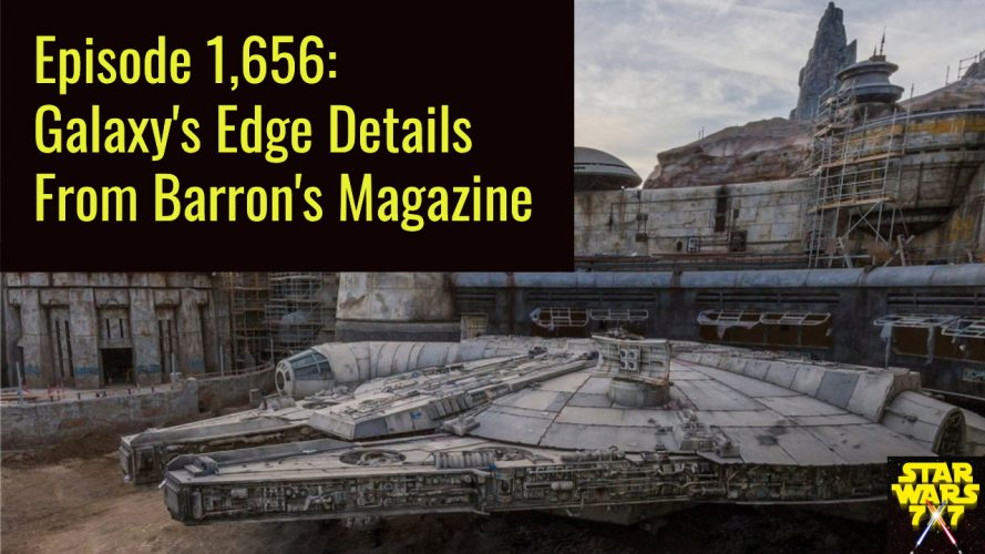 Episode 1,656: Galaxy's Edge Details From Barron's Magazine
