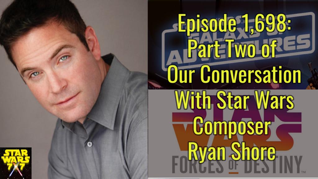 1698-star-wars-ryan-shore-composer-galaxy-adventures-interview-part-2