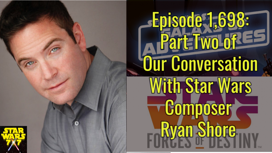 1698-star-wars-ryan-shore-composer-galaxy-adventures-interview-part-2