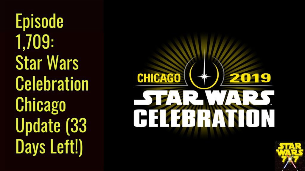 1709-star-wars-celebration-chicago-update