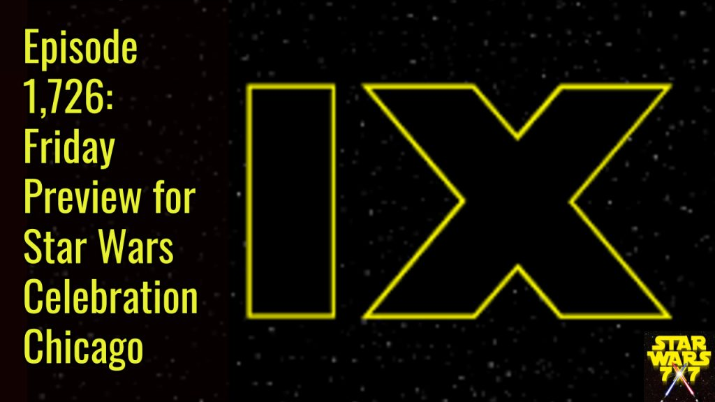 1726-star-wars-celebration-chicago-friday-preview-episode-ix