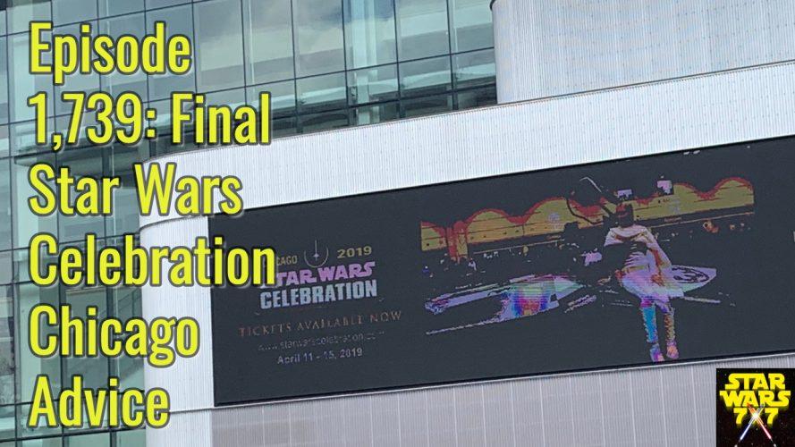 1739-star-wars-final-celebration-chicago-advice