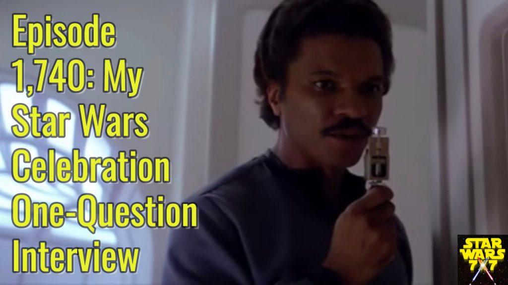 1740-star-wars-celebration-chicago-interview-question