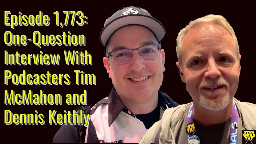 1773-star-wars-interview-tim-mcmahon-dennis-keithly-yt