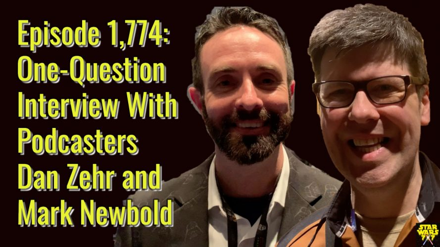 1774-star-wars-interview-dan-zehr-mark-newbold-yt