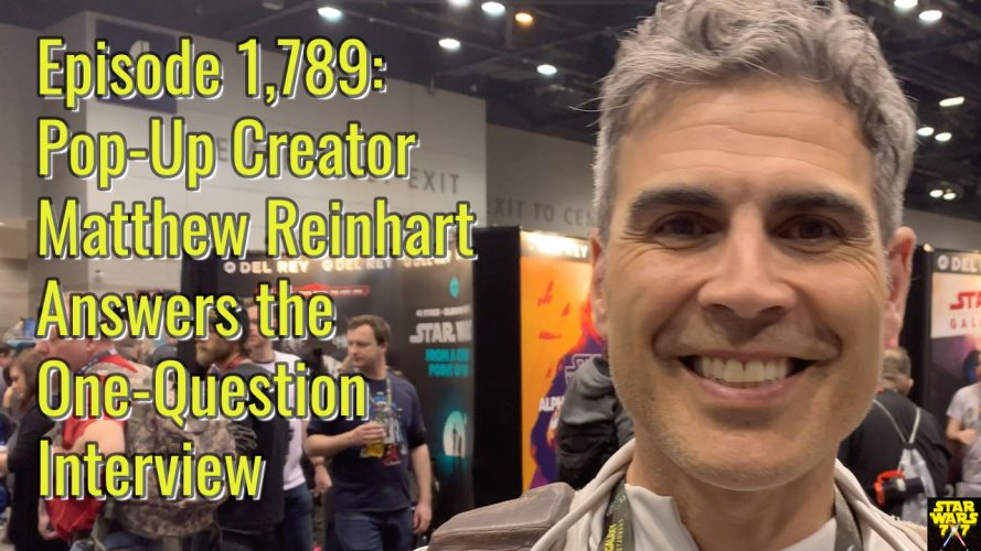 1789-star-wars-interview-matthew-reinhart-yt