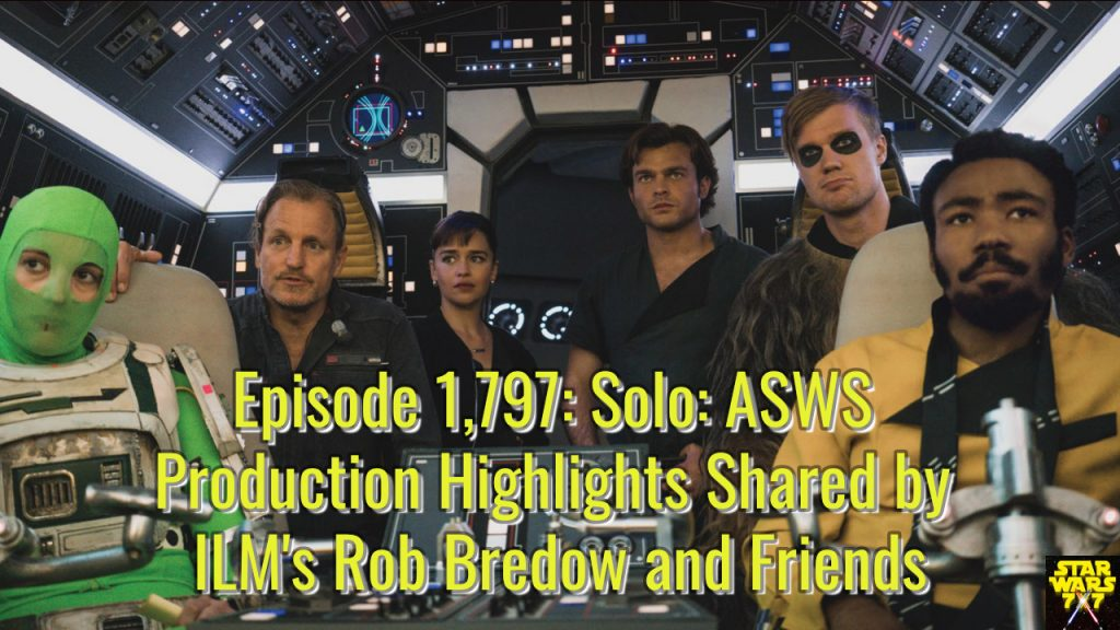 1797-star-wars-making-solo-production-rob-bredow-yt