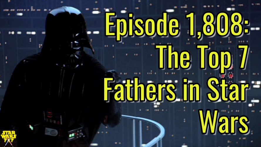1808-star-wars-top-7-fathers-yt