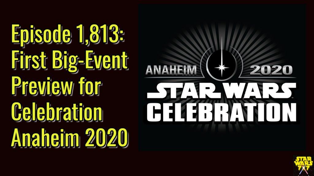1813-star-wars-celebration-anaheim-2020-first-preview-yt