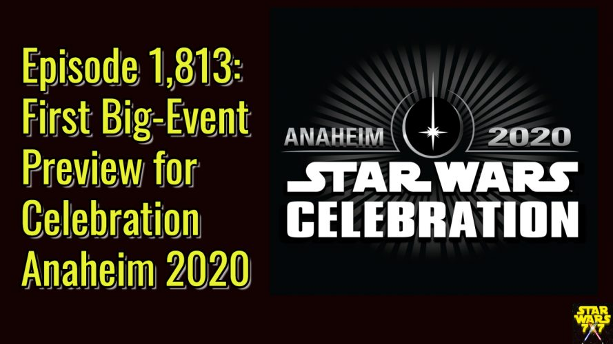 1813-star-wars-celebration-anaheim-2020-first-preview-yt