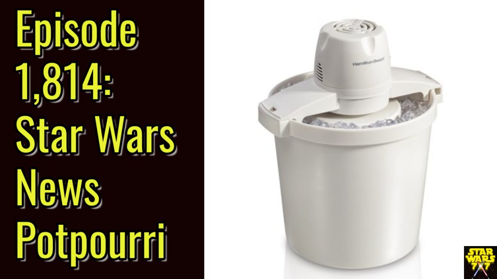 1814-star-wars-news-potpourri-yt