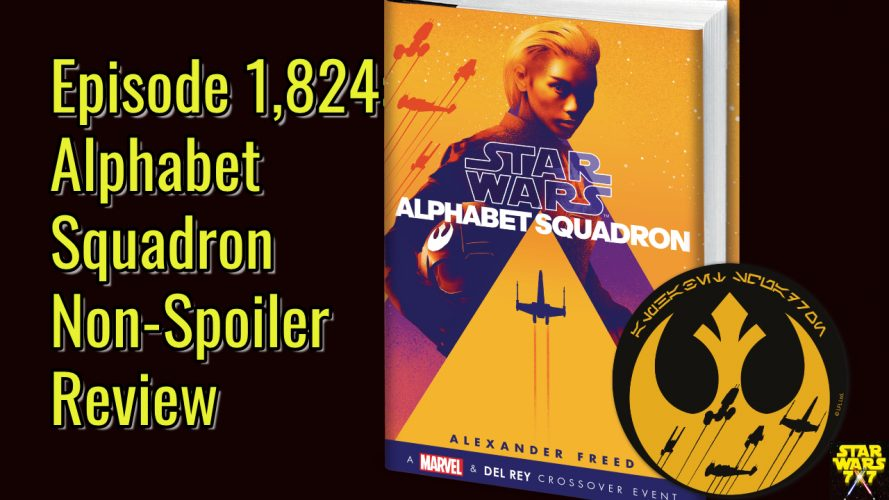 1824-star-wars-alphabet-squadron-non-spoiler-review-yt