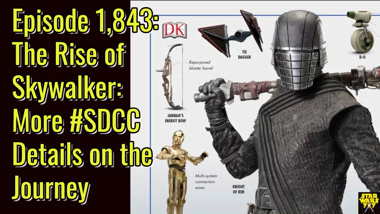 Episode 1 843 The Rise Of Skywalker More Sdcc Details On The Journey Star Wars 7x7