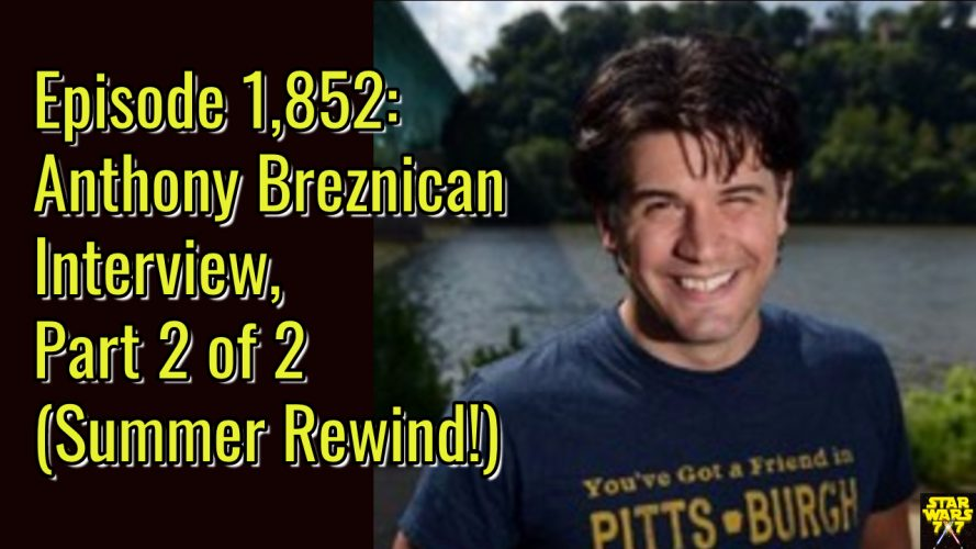 1852-star-wars-interview-anthony-breznican-rewind-2-yt