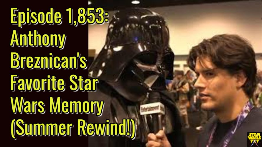 1853-star-wars-interview-anthony-breznican-memory-yt