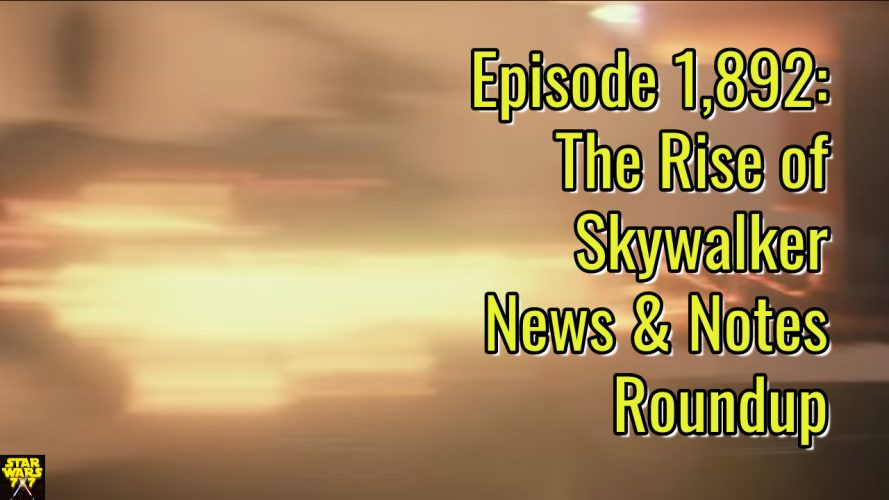 1892-star-wars-rise-skywalker-news-notes-roundup-yt