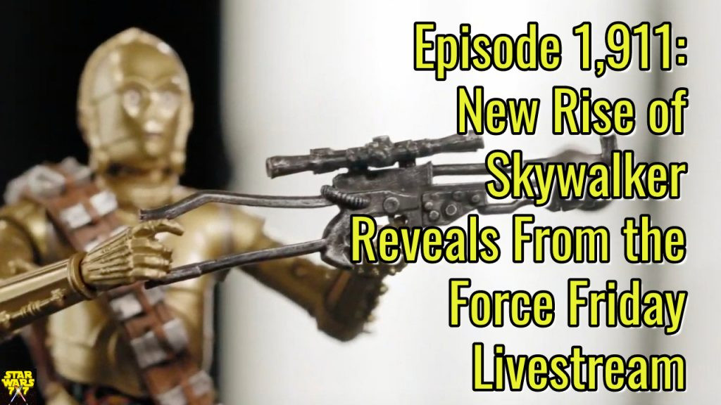 1911-star-wars-rise-skywalker-force-friday-reveals-yt