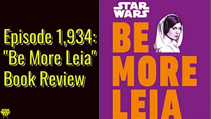1934-star-wars-be-more-leia-book-review-yt