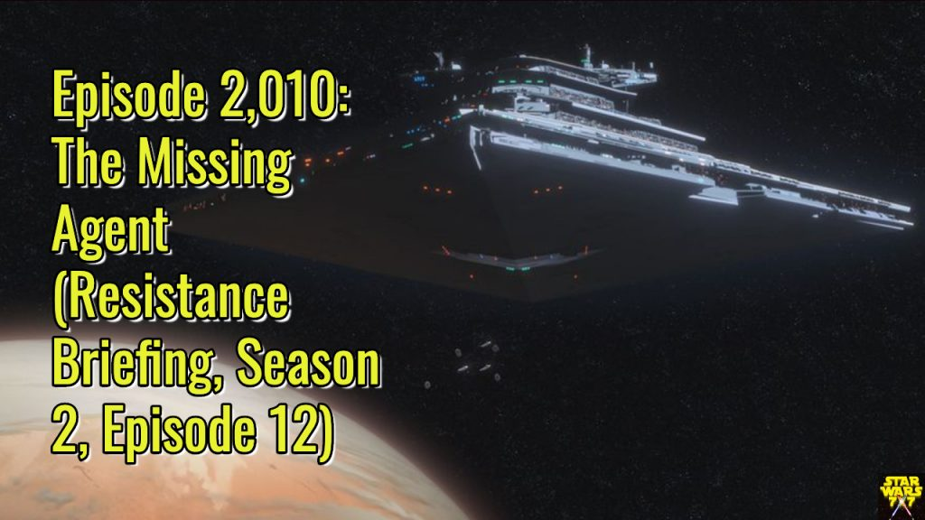 2010-star-wars-resistance-briefing-missing-agent-yt