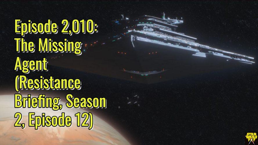 2010-star-wars-resistance-briefing-missing-agent-yt