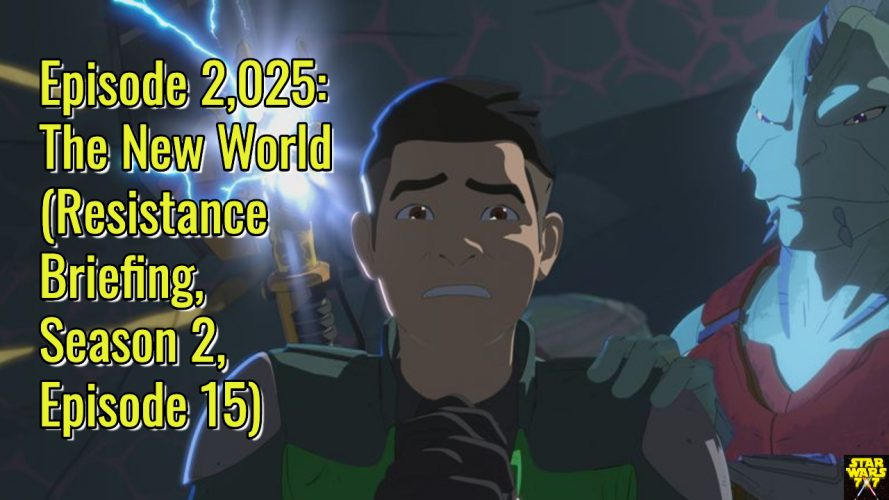2025-star-wars-resistance-briefing-the-new-world-yt