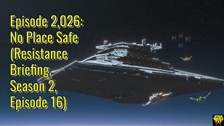 2026-star-wars-resistance-briefing-no-place-safe-yt