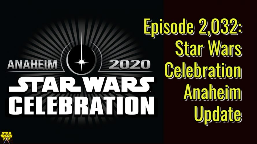 2032-star-wars-celebration-anaheim-update-yt