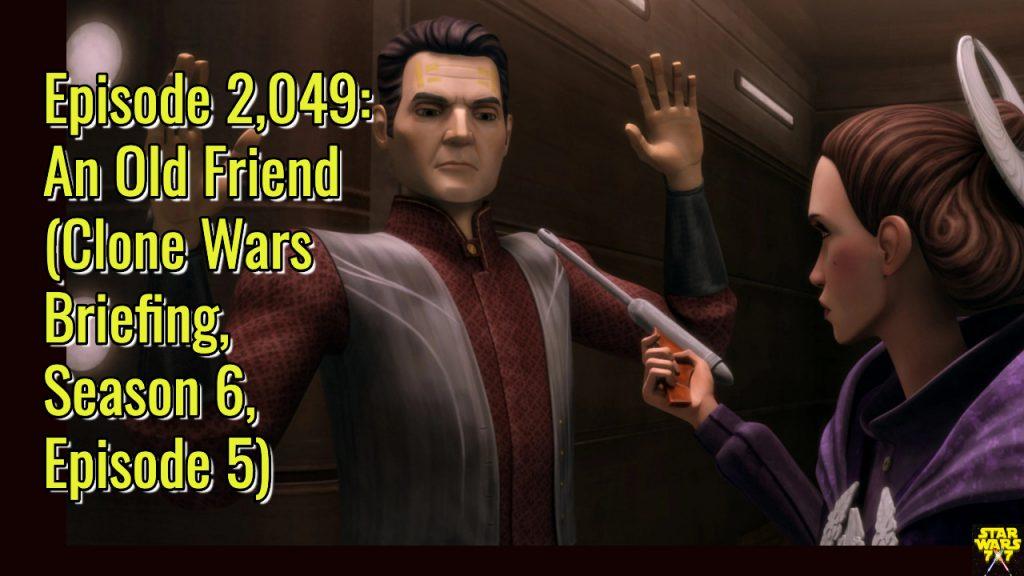 2049-star-wars-clone-wars-briefing-old-friend-yt