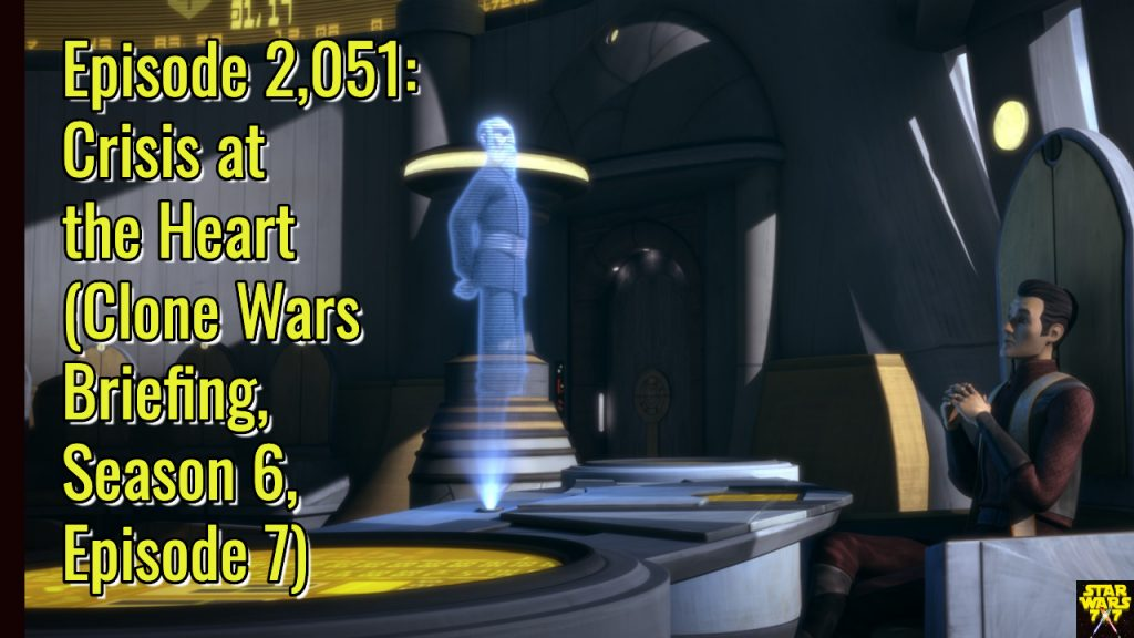 2051-star-wars-clone-wars-briefing-crisis-at-the-heart-yt