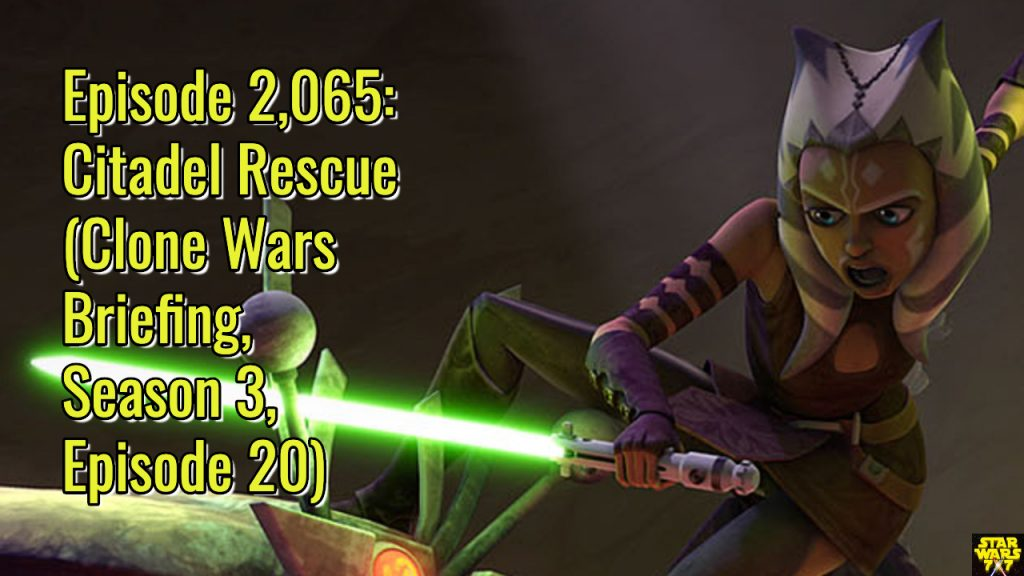 2065-star-wars-clone-wars-briefing-citadel-rescue-yt