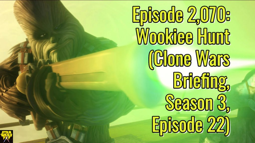 2070-star-wars-clone-wars-briefing-wookiee-hunt-yt